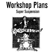 Super Suspension - Osborne Workshop Plans