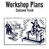 Costume Trunk Plans - Electronic Download