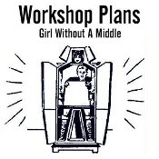 Girl Without A Middle - Abbotts Workshop Plans