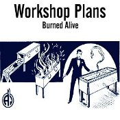 Burned Alive - Osborne Workshop Plans