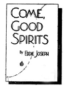 Come Good Spirits