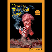 Creating Theatrical Magic by Max Howard - Book