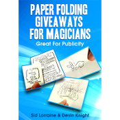 Paper Folding Giveaways For Magicians by Sid Lorraine & D Knight
