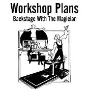 Backstage With The Magician - Osborne Workshop Plans
