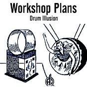 Drum Illusion Plans - Electronic Download