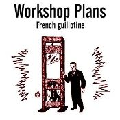 French Guillotine - Osborne Workshop Plans