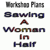 Sawing A Woman In Half Plans - Electronic Download