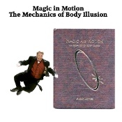 Magic in Motion The Mechanics of Body Illusion