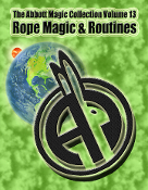 The Abbott Magic Collection Volume 13: Rope Magic & Routines