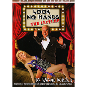 Look No Hands inchThe Lecture inch by Wayne Dobson