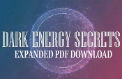 DARK ENERGY SECRETS - EXPANDED PDF DOWNLOAD