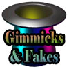 Gimmicks and Fakes